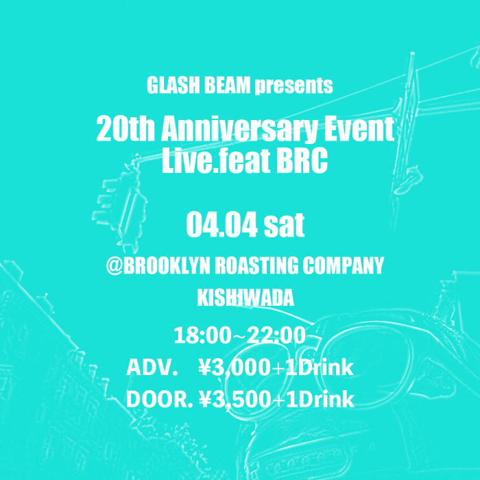 GLASHBEAM 20th Anniversary Event Live_f0208675_14064736.jpg