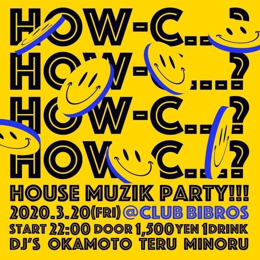 2020.03.20.Friday|- HOW-C...?- @ClubBIBROS_f0148146_20371497.jpeg