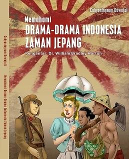 新刊:Memahami Drama-Drama Indonesia Zaman Jepang日本占領時代の演劇 インドネシア語_a0054926_15111426.jpg