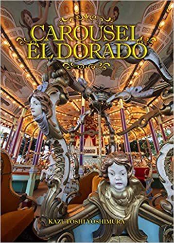 吉村和敏氏 写真集「CAROUSEL EL DORADO」_b0187229_12351227.jpg