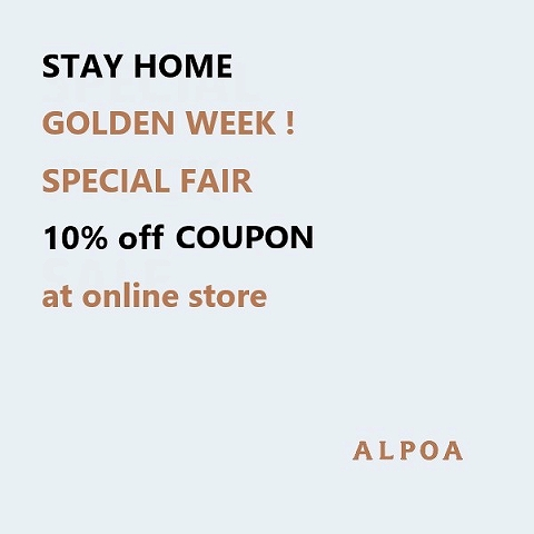 「 STAY HOME GOLDEN WEEK ! 」- 10% off COUPON - at online store_b0139281_2122420.jpg