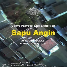 PULAU ISOLASI(孤島)の展覧会第一弾:インドネシアのアーティストCahyo Prayogo(チャヨ・プラヨゴ)の個展「Sapu Angin」_a0054926_17341585.jpg
