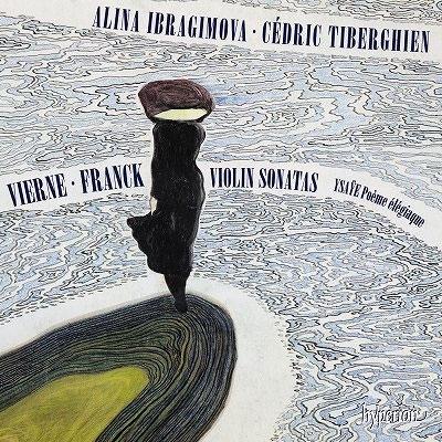 Vierne & Franck: Vn Sonatas@Alina Ibragimova,Cédric Tiberghien_c0395834_22402405.jpg