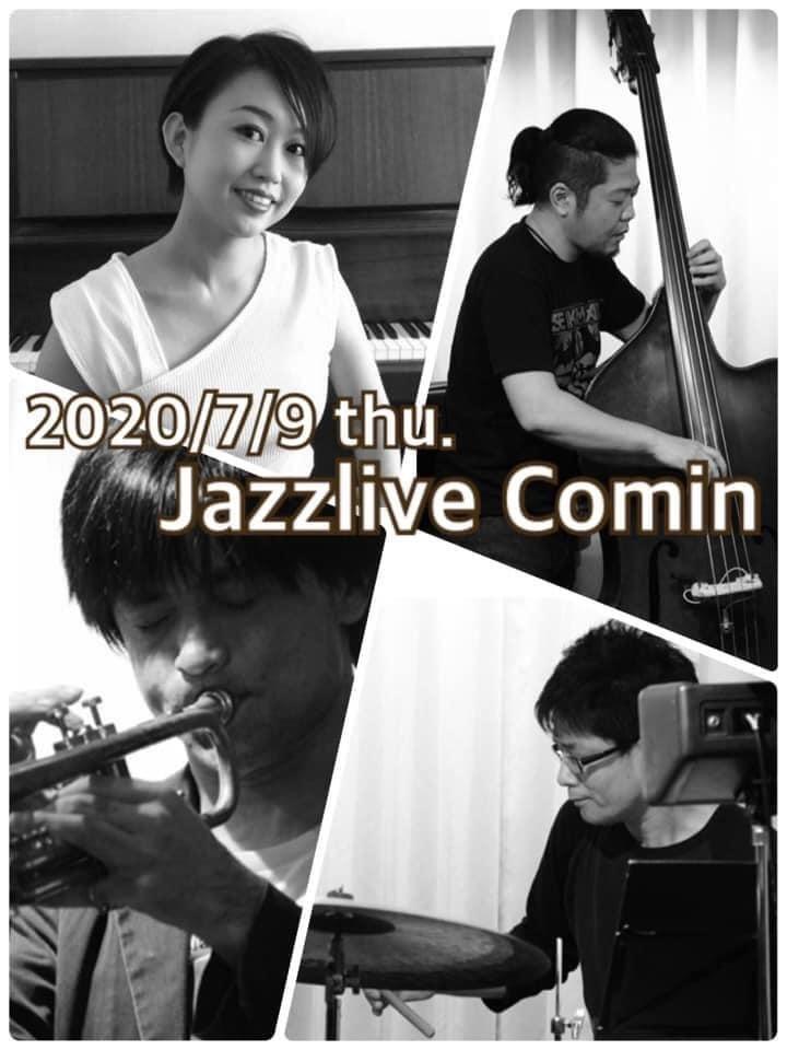 ジャズライブ カミン  広島 Jazzlive Comin 本日7月9日木曜日の生演奏_b0115606_11323553.jpeg
