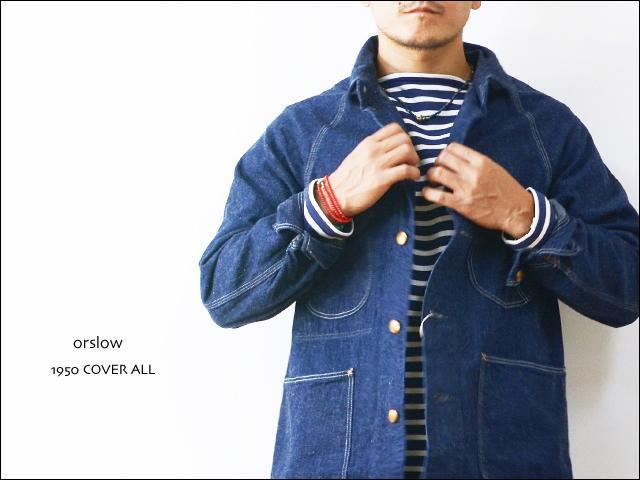 orslow [オアスロウ] 1950 COVER ALL カバーオール [03-6140-81] デニムジャケット MEN\'S _f0051306_17173764.jpg