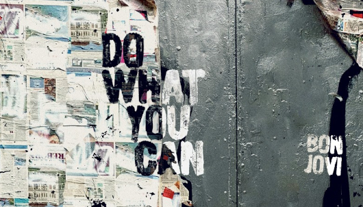 """ボン・ジョビさんの""""Do What You Can""""(あなたのできることをしよう)ミュージック・ビデオ_b0007805_22174333.jpg"""