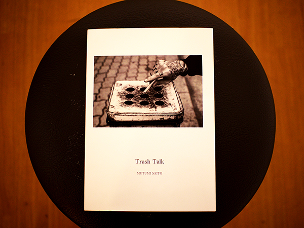 『Trash Talk』 MUTUMI SAITO。_e0158242_21195301.jpg