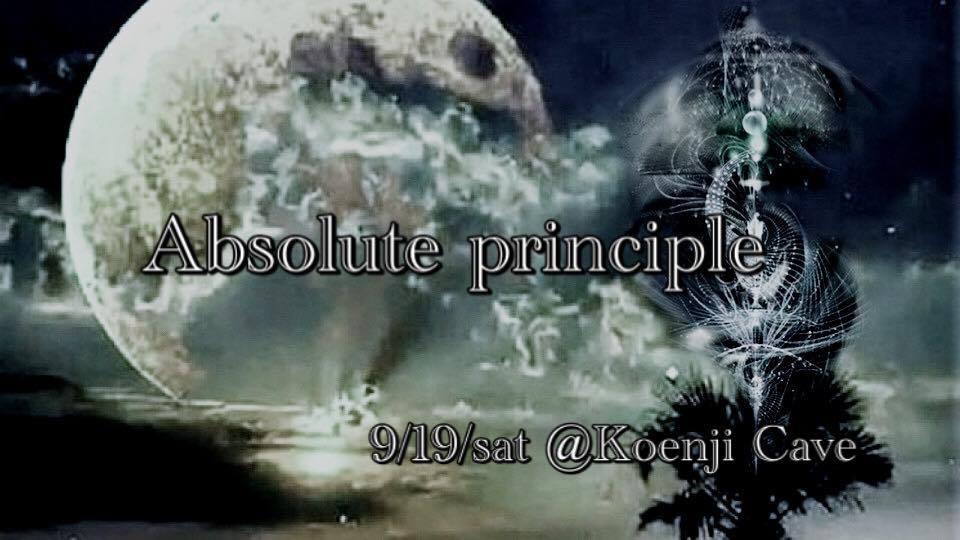 9/19 Koenji Cave presents  * Absolute principle *@Koenji Cave_c0311698_21132709.jpg