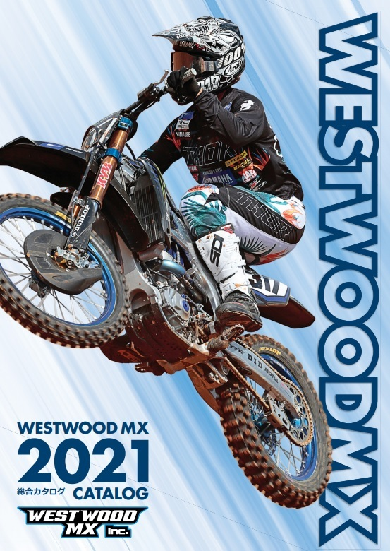 2021 WESTWOODMXカタログ 完成!_f0062361_18393281.jpg