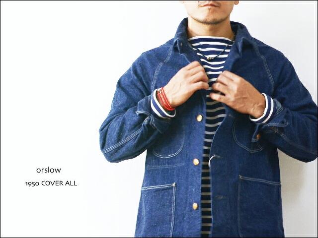 orslow [オアスロウ] 1950 COVER ALL カバーオール [03-6140-81] デニムジャケット MEN\'S _f0051306_14305714.jpg