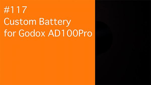 2021/02/16 #117 Custom Battery for Godox AD100Pro_b0171364_22252498.jpg