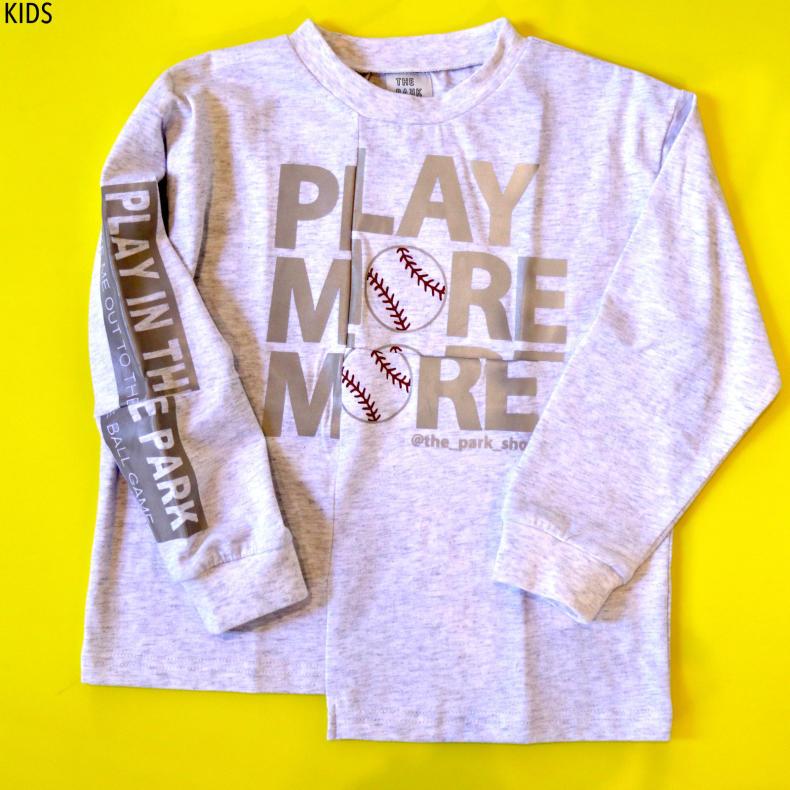 【THE PARK SHOP KIDS】PLAY MORE L/S  TEE_d0000298_16421103.jpg