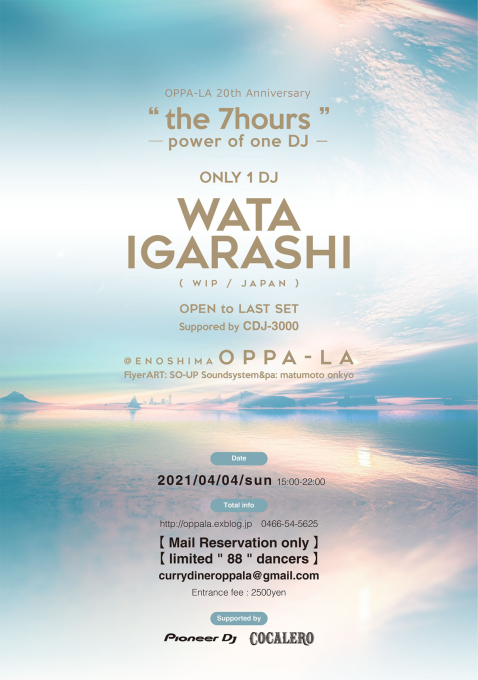 "OPPA-LA 20th Anniversary!! Wata Igarashi \"" the 7hours \"" 2021.4.4.Sun_d0106911_22464001.jpg"