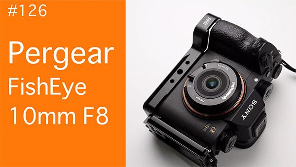 2021/03/11 #126 Pergear FishEye 10mm F8_b0171364_15540118.jpg