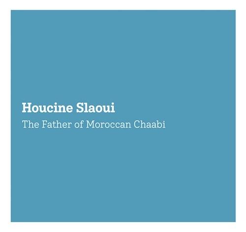Houcine Slaoui : The Father of Moroccan Chaabi ホスィン・スラウイ徹底研究_d0010432_10074108.jpg