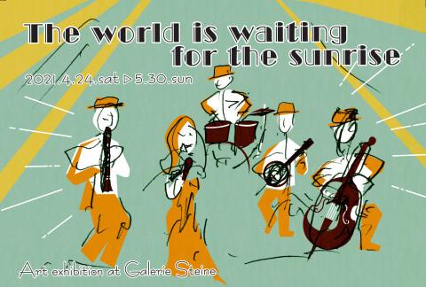 テーマ展「 The world is waiting for the sunrise 」_a0260022_18452094.jpg