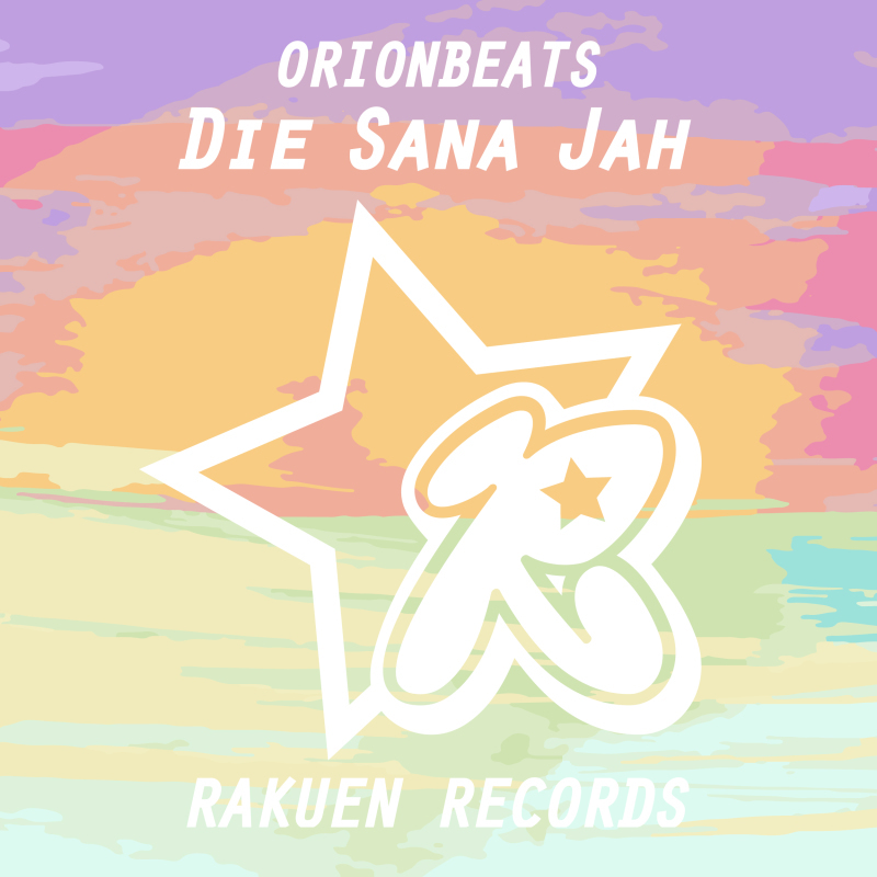 【新曲リリース】ORIONBEATS - Die Sana Jah_a0014067_19163599.jpg