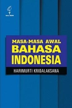 新刊:Masa-Masa Awal Bahasa Indonesia   Harimurti Kridalaksana著   インドネシア語_a0054926_12105601.jpg