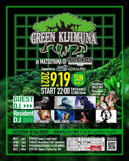 2021.09.19.Sunday(祝前日)|- GREEN KIJIMUNA in Matsuyama - @ClubBIBROS_f0148146_18574058.jpeg