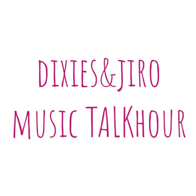 9月24日(金)21時よりDIXIESと海象ジロウによる音楽トーク番組【DIXIES&JIRO MUSIC TALKHOUR #3】を生配信いたします!んの巻_f0236990_21411316.jpg