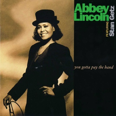 Abbey Lincoln / You Gotta Pay the Band_f0000652_14322545.jpg