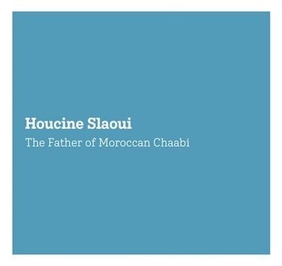 Houcine Slaoui : The Father of Moroccan Chaabi <17>_d0010432_14015228.jpg