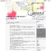 22日ブログ - MAKIYA☆SIN(電)KNOW?